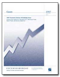 Guam 1997 Economic Census of Outlying Ar... by U. S. Census Bureau Department