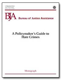 A Policymaker's Guide to Hate Crimes by Gist, Nancy E.