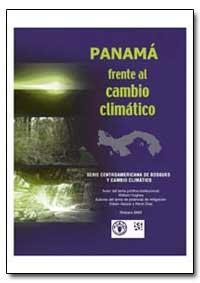 Panama en el Escenario Del Cambio Climat... by Food and Agriculture Organization of the United Na...
