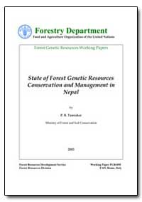 State of Forest Genetic Resources Conser... by Tamrakar, P. R.