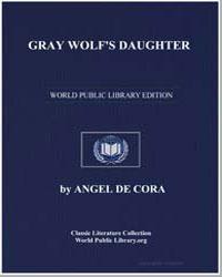 Gray Wolf's Daughter by De Cora, Angel (Hinook-Mahiwi-Kilinaka)