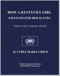 How a Kentucky Girl Emancipated Her Slav... by Child, Lydia Maria