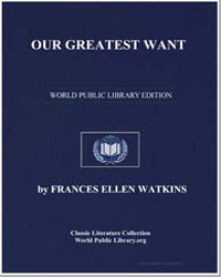 Our Greatest Want by Watkins, Frances Ellen