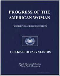 Progress of the American Woman by Stanton, Elizabeth Cady