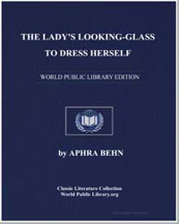 The Lady's Looking-Glass: Or, The Whole ... by Behn, Aphra