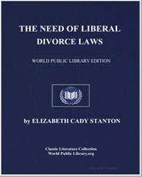 The Need of Liberal Divorce Laws by Stanton, Elizabeth Cady
