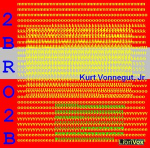 2 B R 0 2 B by Vonnegut, Kurt Jr.