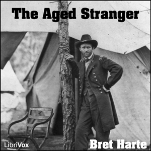 Aged Stranger, The by Harte, Bret