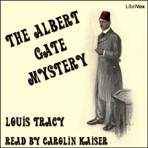 Albert Gate Mystery, The by Tracy, Louis
