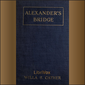 Alexander's Bridge (version 3) by Cather, Willa Sibert