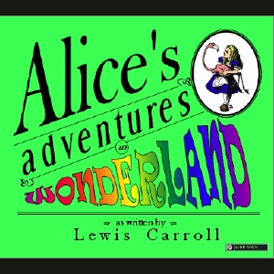 Alice's Adventures in Wonderland by Carroll, Lewis