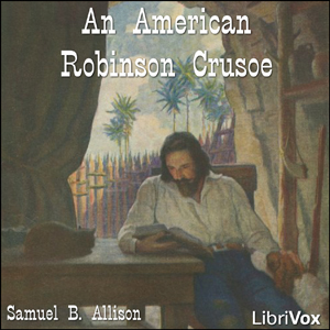 American Robinson Crusoe, An by Allison, Samuel B.