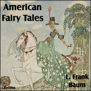 American Fairy Tales by Baum, L. Frank