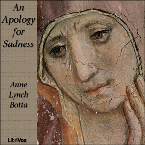Apology for Sadness, An by Botta, Anne Lynch