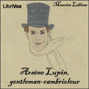 Arsène Lupin, gentleman-cambrioleur by Leblanc, Maurice