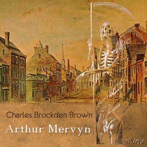Arthur Mervyn by Brown, Charles Brockden