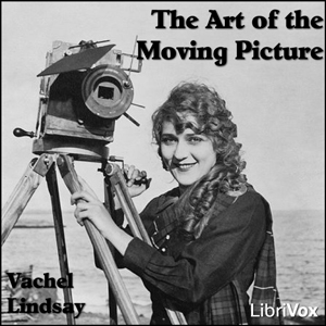 Art of the Moving Picture, The by Lindsay, Vachel