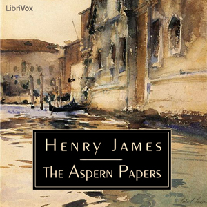 Aspern Papers, The by James, Henry