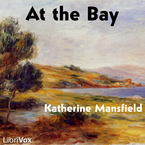 At the Bay by Mansfield, Katherine