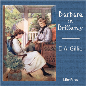 Barbara in Brittany by Gillie, E. A.