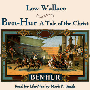 Ben-Hur: A Tale of the Christ by Wallace, Lew