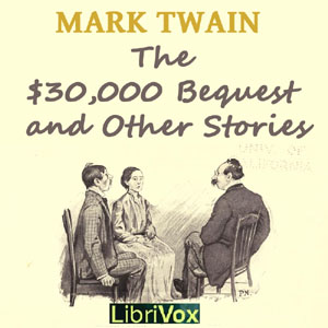 $30,000 Bequest and Other Stories, The :... Volume Chapter 13 - Was It Heaven? Or Hell? - Chapter Iii by Twain, Mark