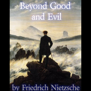 Beyond Good and Evil by Nietzsche, Friedrich