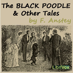 Black Poodle and Other Tales, The by Anstey, F.