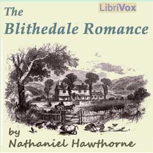 Blithedale Romance, The by Hawthorne, Nathaniel