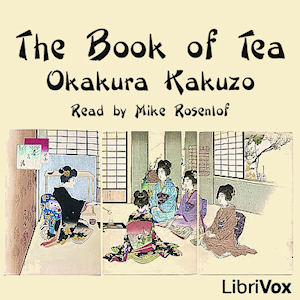 Book of Tea, The by Kakuzo, Okakura