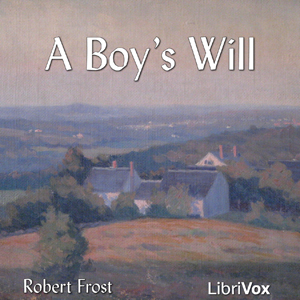 Boy's Will, A by Frost, Robert