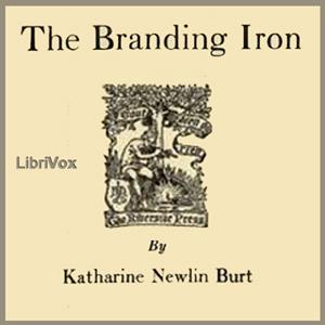 Branding Iron, The by Burt, Katharine Newlin