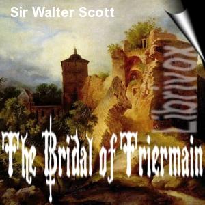Bridal of Triermain, The by Scott, Walter, Sir