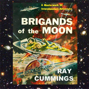 Brigands of the Moon by Cummings, Ray