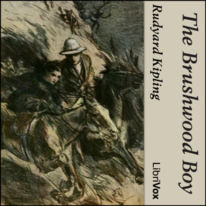 Brushwood Boy, The by Kipling, Rudyard