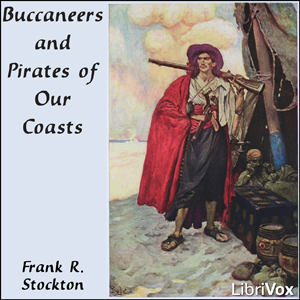 Buccaneers and Pirates of Our Coasts (ve... by Stockton, Frank R.