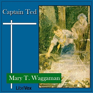 Captain Ted by Waggaman, Mary T