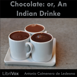 Chocolate: or, An Indian Drinke by Ledesma, Antonio Colmenero de