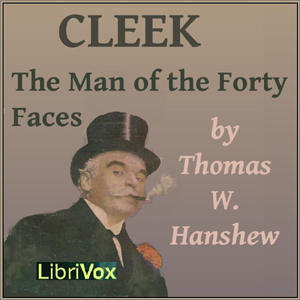 Cleek: The Man of the Forty Faces by Hanshew, Thomas W.