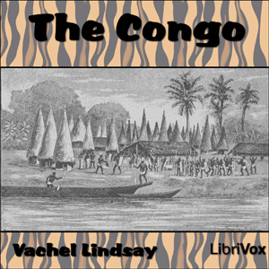 Congo, The by Lindsay, Vachel