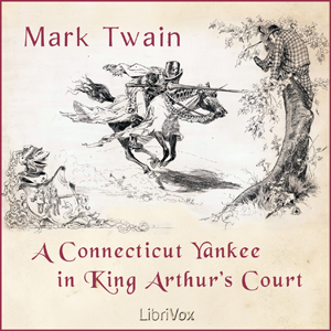 Connecticut Yankee in King Arthur's Cour... by Twain, Mark