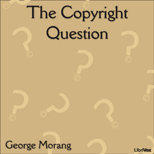 Copyright Question, The by Morang, George