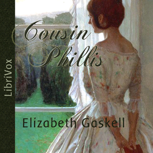 Cousin Phillis by Gaskell, Elizabeth