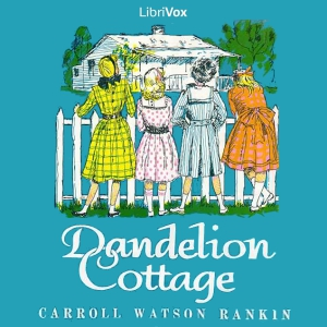 Dandelion Cottage by Rankin, Carroll Watson