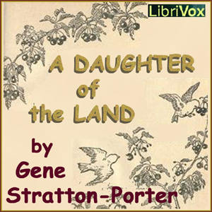 Daughter of the Land, A by Stratton-Porter, Gene