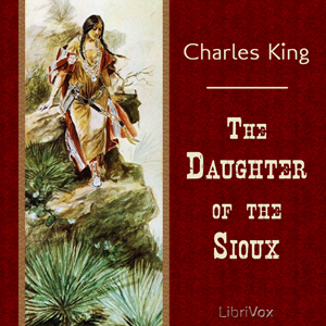 Daughter of the Sioux, The by King, Charles
