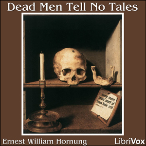 Dead Men Tell No Tales by Hornung, E. W.