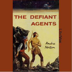 Defiant Agents, The by Norton, Andre