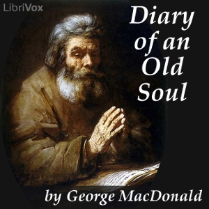 Diary of an Old Soul by MacDonald, George
