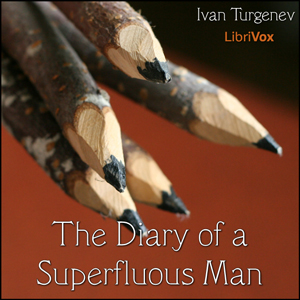 Diary of a Superfluous Man, The by Turgenev, Ivan